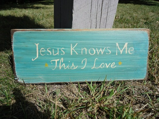 Jesus Knows Me This I Love wood sign