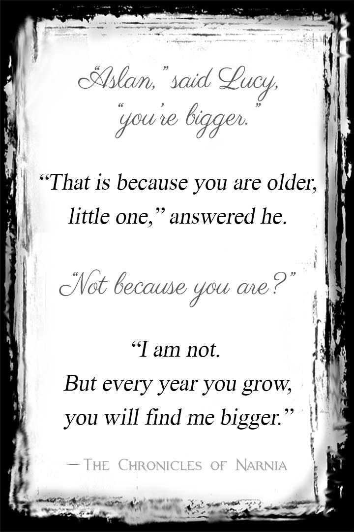 """""""Aslan, you're bigger.""""  --- Free printable children's book quotes from unOriginalMom.com"""