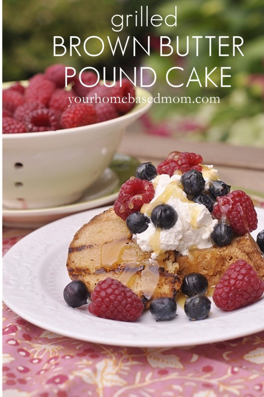 Original Friday Feature: Grilled Brown Butter Pound Cake by Your Homebased Mom