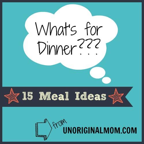 15 Dinner Ideas from unOriginalMom