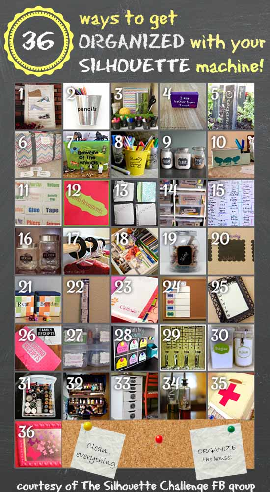 36 Organization Projects - made with Silhouettes! brought to you by the Silhouette Challenge Facebook Group