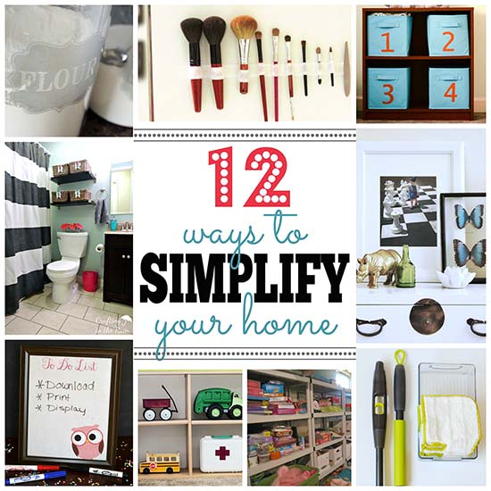 12 ways to simplify your home - really great, practical tips!