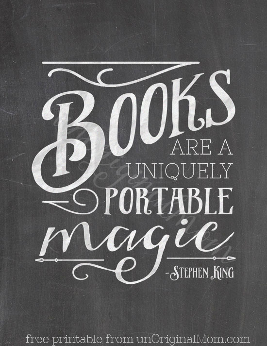 """Books are a uniquely portable magic"" - free chalkboard printable from unOriginal Mom. Perfect gift for a book lover!"