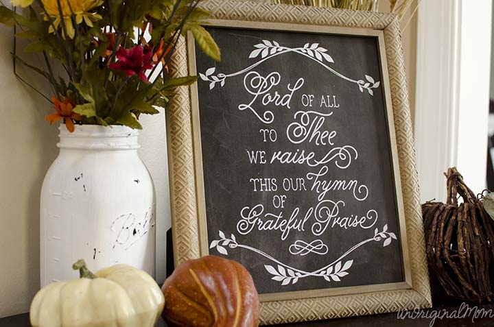 """Lord of all, to Thee we raise this our hymn of grateful praise"" - free Thanksgiving chalkboard printable"