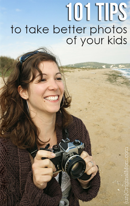 Terrific resource of 101 tips for taking better photos of your kids - no matter what kind of camera or photography skill you have.