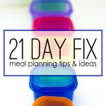 21 Day Fix: Meal Planning Tips & My Favorite Foods
