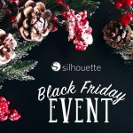 Silhouette Black Friday Sale!!