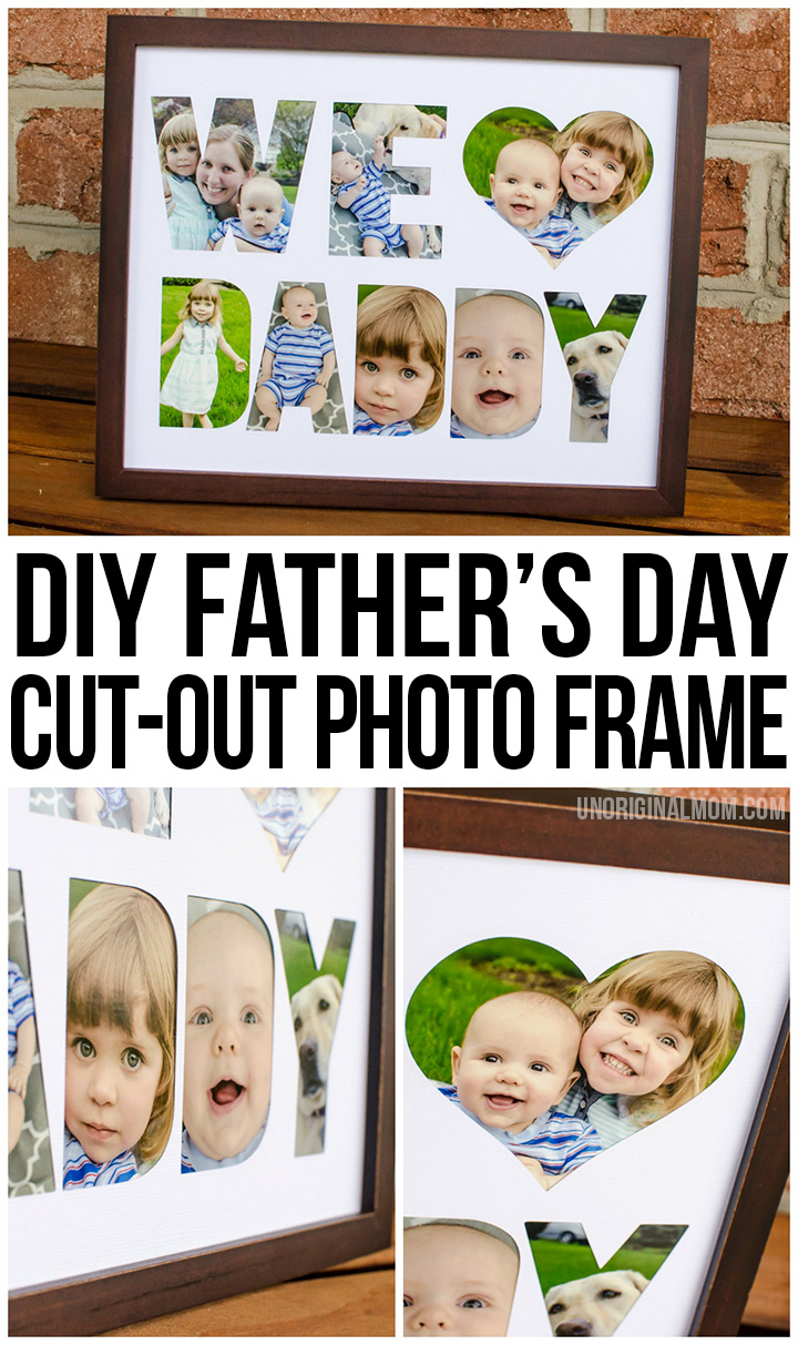 DIY Father\'s Day Photo Frame Tutorial - unOriginal Mom
