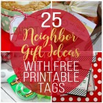 25 Neighbor Gift Ideas with Free Printable Tags