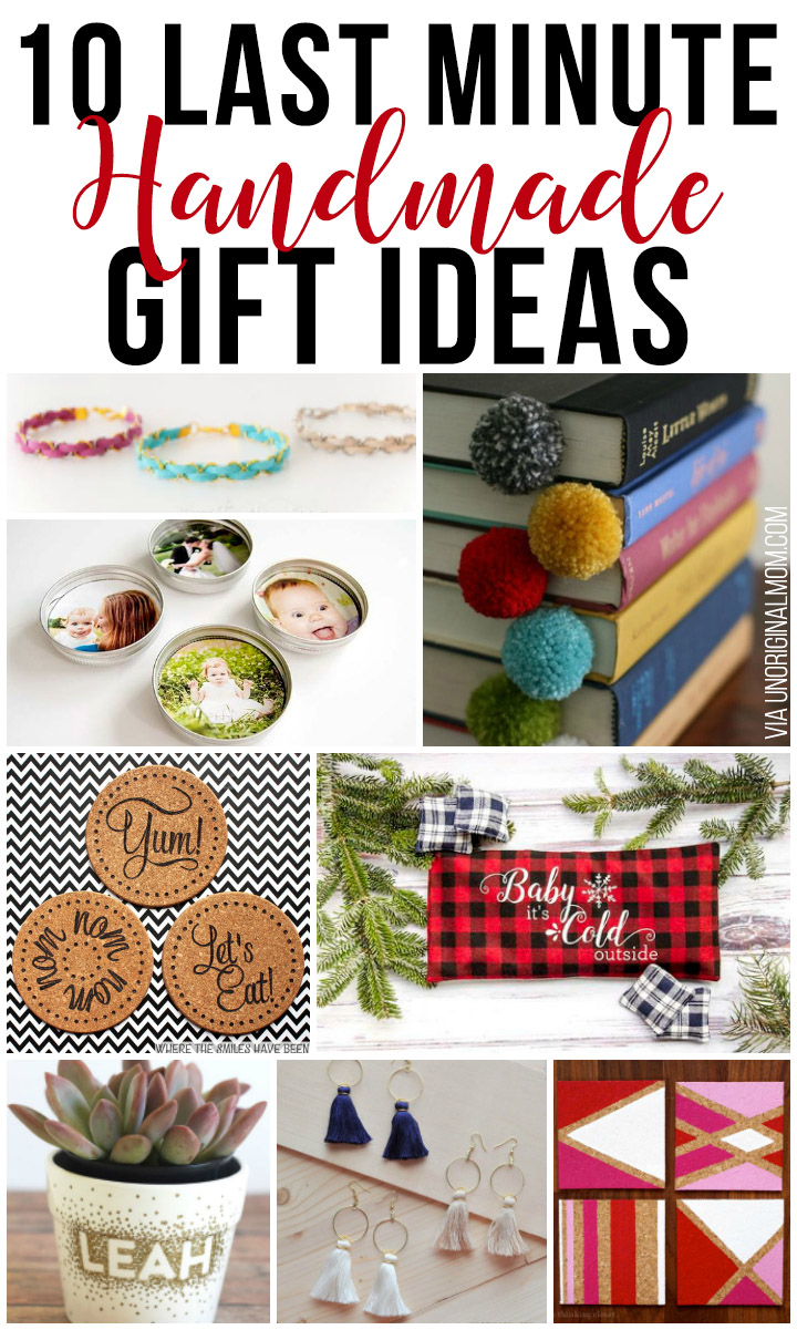 10 Last Minute Handmade Gift Ideas Unoriginal Mom