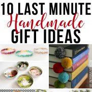 10 Last Minute Handmade Gift Ideas