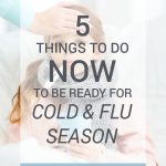 5 things to do NOW to be ready for cold and flu season