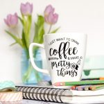 Crafter's Coffee Mug – I Just Want to Drink Coffee and Make Pretty Things