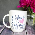 """It Takes a Big Heart to Help Shape Little Minds"" – Preschool Teacher Mug"