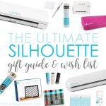 The Ultimate Silhouette Gift Guide and Wish List
