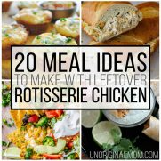 20 Meals to make with Leftover Rotisserie Chicken