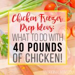 Chicken Freezer Prep Ideas: What to do with 40 Pounds of Chicken!