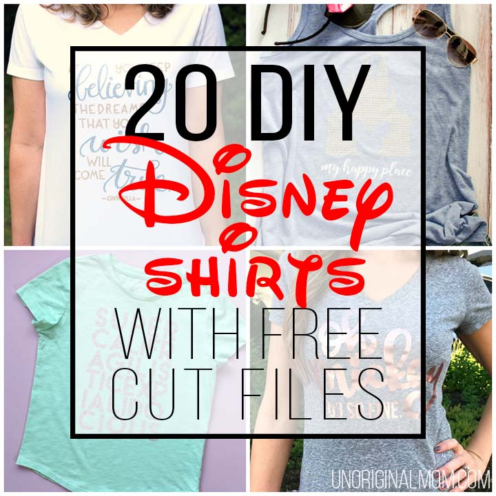 20 DIY Disney Shirts with Free Cut Files - unOriginal Mom