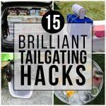 15 Brilliant Tailgating Hacks for Football Season
