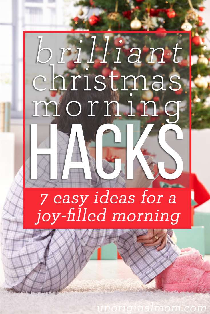 Christmas morning hacks - brilliant christmas morning ideas for a low stress, joy-filled morning!
