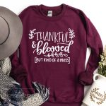 Free Thankful SVGs: Thankful & Blessed But Kind of a Mess